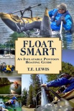 Float Smart: An Inflatable Pontoon Boating Guide (with seven in-the-field video demonstrations)